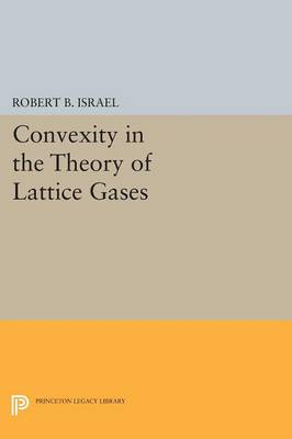 Convexity in the Theory of Lattice Gases - Princeton Series in Physics (Paperback)