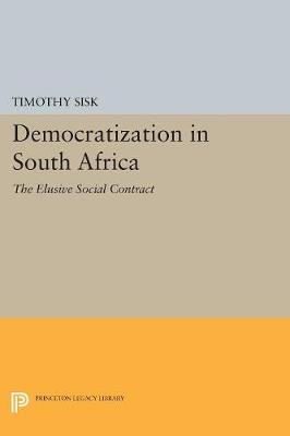 Democratization in South Africa: The Elusive Social Contract - Princeton Legacy Library 5202 (Paperback)