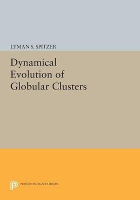 Dynamical Evolution of Globular Clusters - Princeton Legacy Library 4185 (Paperback)