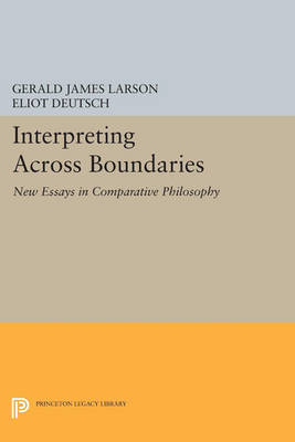 Cover Interpreting across Boundaries: New Essays in Comparative Philosophy - Princeton Legacy Library 889
