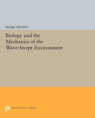 Biology and the Mechanics of the Wave-Swept Environment - Princeton Legacy Library (Paperback)