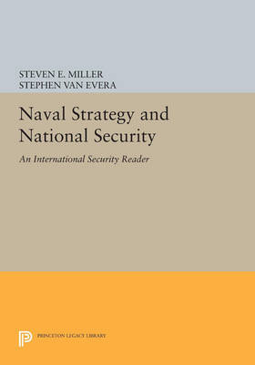 Naval Strategy and National Security: An International Security Reader - International Security Readers (Paperback)