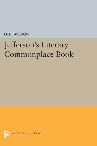 Jefferson's Literary Commonplace Book - Papers of Thomas Jefferson, Second Series (Paperback)