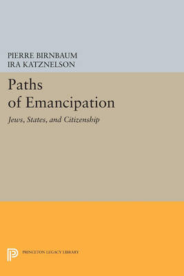 Paths of Emancipation: Jews, States, and Citizenship - Princeton Legacy Library (Paperback)