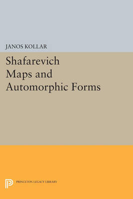 Shafarevich Maps and Automorphic Forms - Porter Lectures 7 (Paperback)