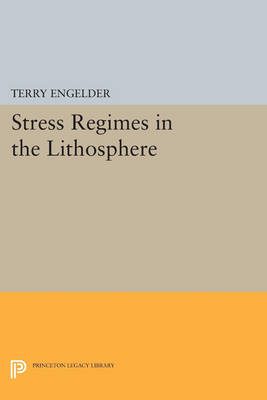 Stress Regimes in the Lithosphere - Princeton Legacy Library 151 (Paperback)