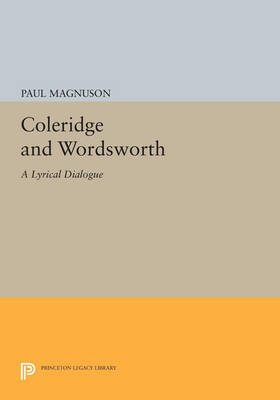 Coleridge and Wordsworth: A Lyrical Dialogue - Princeton Legacy Library 874 (Paperback)