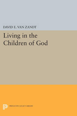 Living in the Children of God - Princeton Legacy Library 1202 (Paperback)