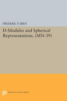D-Modules and Spherical Representations. (MN-39) - Princeton Legacy Library 3315 (Paperback)