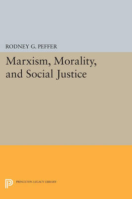 Marxism, Morality, and Social Justice - Princeton Legacy Library 3472 (Paperback)