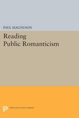 Reading Public Romanticism - Princeton Legacy Library 391 (Paperback)