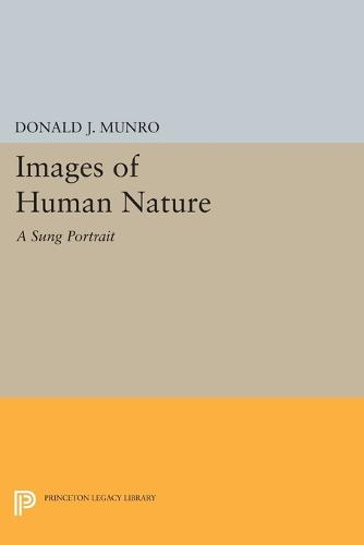 Images of Human Nature: A Sung Portrait - Princeton Legacy Library 3612 (Paperback)