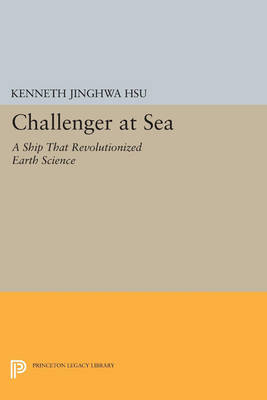 Challenger at Sea: A Ship That Revolutionized Earth Science - Princeton Legacy Library (Paperback)