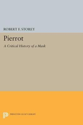 Pierrot: A Critical History of a Mask - Princeton Legacy Library (Paperback)