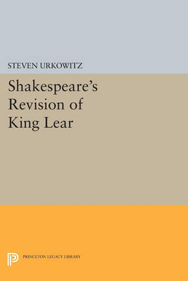 Shakespeare's Revision of KING LEAR - Princeton Legacy Library 2848 (Paperback)