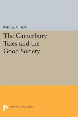 The CANTERBURY TALES and the Good Society - Princeton Legacy Library 3196 (Paperback)
