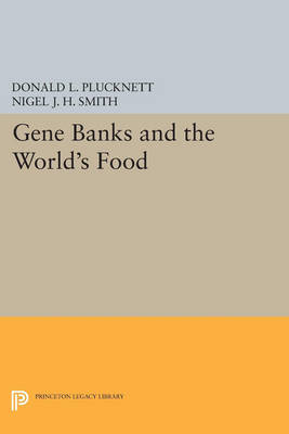 Gene Banks and the World's Food - Princeton Legacy Library 457 (Paperback)