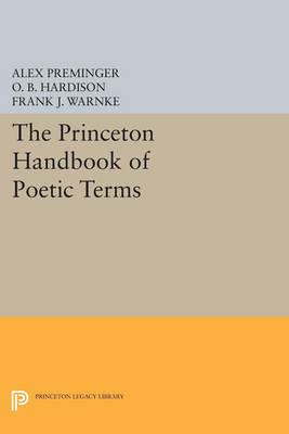 The Princeton Handbook of Poetic Terms - Princeton Legacy Library 3255 (Paperback)