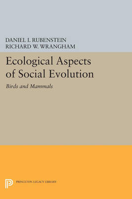 Ecological Aspects of Social Evolution: Birds and Mammals - Princeton Legacy Library 3222 (Paperback)