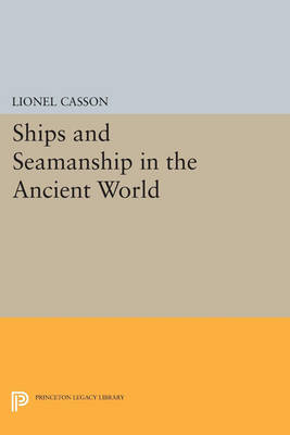 Ships and Seamanship in the Ancient World - Princeton Legacy Library 792 (Paperback)