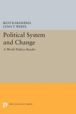 Political System and Change: A World Politics Reader - Princeton Legacy Library 4628 (Paperback)