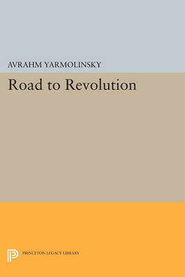 Road to Revolution - Princeton Legacy Library 3206 (Paperback)