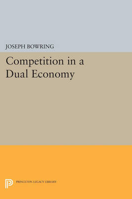 Competition in a Dual Economy - Princeton Legacy Library 4626 (Paperback)