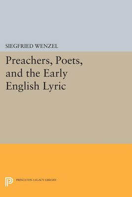 Preachers, Poets, and the Early English Lyric - Princeton Legacy Library 4285 (Paperback)