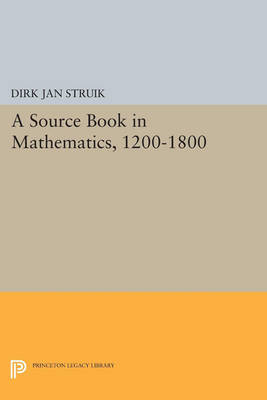 A Source Book in Mathematics, 1200-1800 - Princeton Legacy Library 3253 (Paperback)