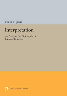 Interpretation: An Essay in the Philosophy of Literary Criticism - Princeton Legacy Library 3252 (Paperback)