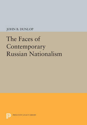 The Faces of Contemporary Russian Nationalism - Princeton Legacy Library 3422 (Paperback)