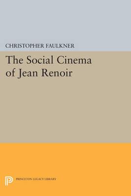 The Social Cinema of Jean Renoir - Princeton Legacy Library 9 (Paperback)