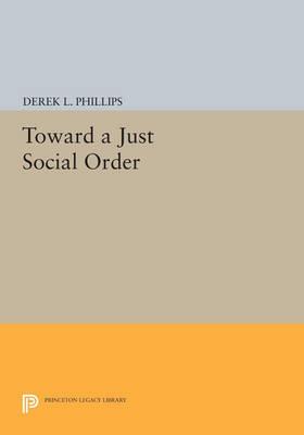 Toward a Just Social Order - Princeton Legacy Library (Paperback)