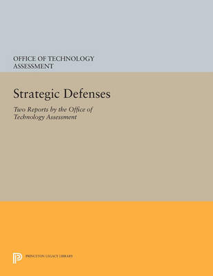 Strategic Defenses: Two Reports by the Office of Technology Assessment - Princeton Legacy Library 110 (Paperback)