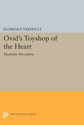 Ovid's Toyshop of the Heart: Epistulae Heroidum - Princeton Legacy Library 29 (Paperback)