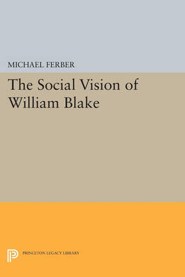The Social Vision of William Blake - Princeton Legacy Library (Paperback)