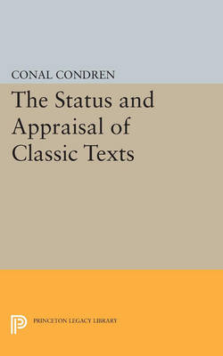 The Status and Appraisal of Classic Texts - Princeton Legacy Library 859 (Paperback)