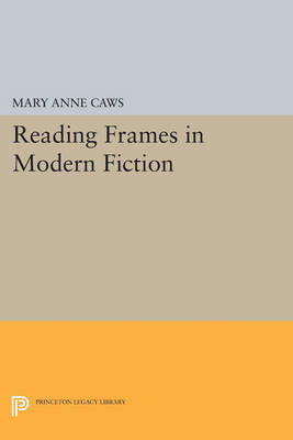 Reading Frames in Modern Fiction - Princeton Legacy Library 16 (Paperback)