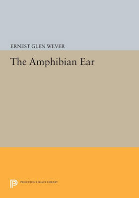 The Amphibian Ear - Princeton Legacy Library (Paperback)