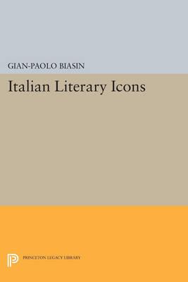 Italian Literary Icons - Princeton Legacy Library 22 (Paperback)