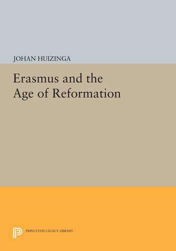 Erasmus and the Age of Reformation - Princeton Legacy Library 3211 (Paperback)