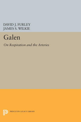 Galen: On Respiration and the Arteries - Princeton Legacy Library 118 (Paperback)