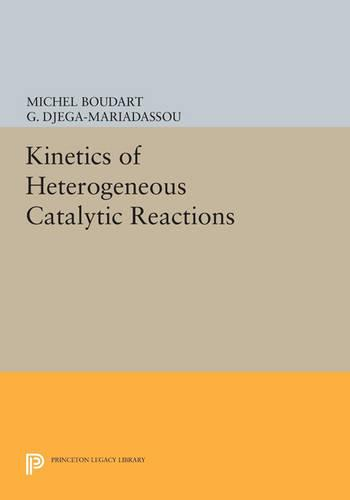 Kinetics of Heterogeneous Catalytic Reactions - Physical Chemistry: Science and Engineering (Paperback)