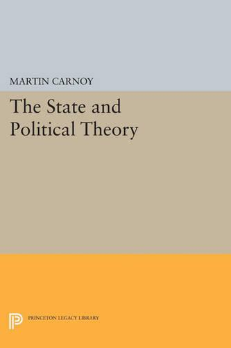 The State and Political Theory - Princeton Legacy Library 468 (Paperback)