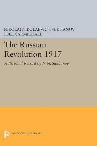 The Russian Revolution 1917: A Personal Record by N.N. Sukhanov - Princeton Legacy Library (Paperback)