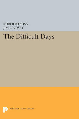 The Difficult Days - Princeton Legacy Library 2929 (Paperback)