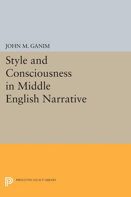Style and Consciousness in Middle English Narrative - Princeton Legacy Library 120 (Paperback)
