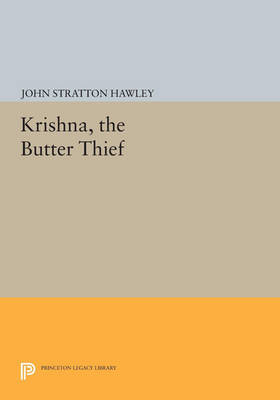 Krishna, The Butter Thief - Princeton Legacy Library 677 (Paperback)