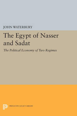The Egypt of Nasser and Sadat: The Political Economy of Two Regimes - Princeton Studies on the Near East (Paperback)