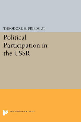 Political Participation in the USSR - Studies of the Harriman Institute, Columbia University (Paperback)
